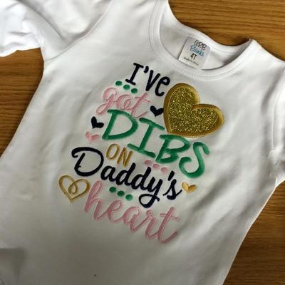 Dibs On Daddys Heart Applique Shirt