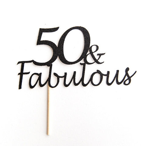 Happy 50th Birthday cake topper, 50 & Fabulous