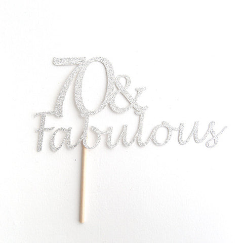 70th Birthday Cake topper - 70 & Fabulous