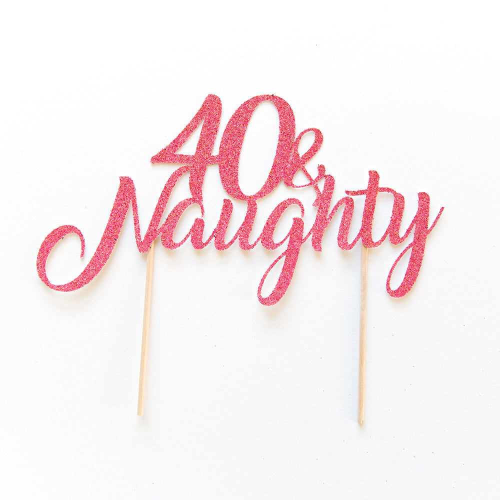hot pink cake topper 40th birthday 40 & Naughty