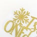 First Birthday age ONE cake topper with decorative snowflake | Gold glitter
