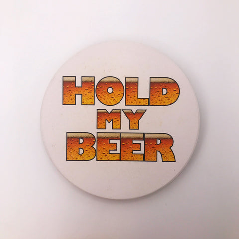 Beer (hold my) Coaster
