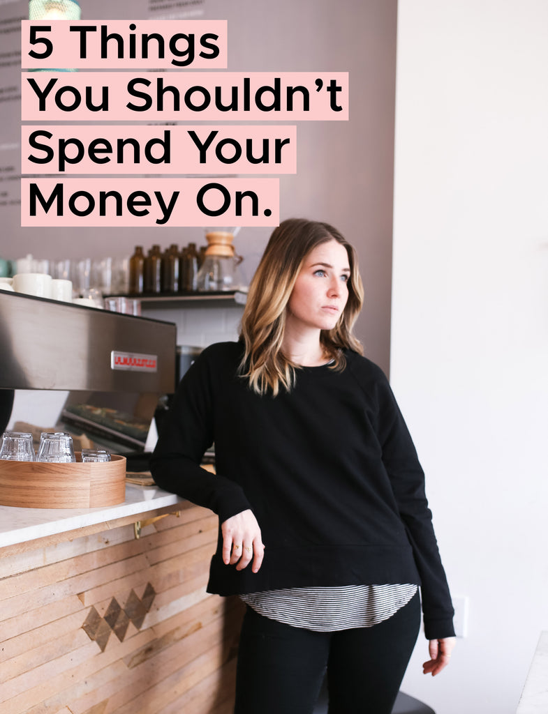 5 Things To Stop Spending Your Money On | FRANC