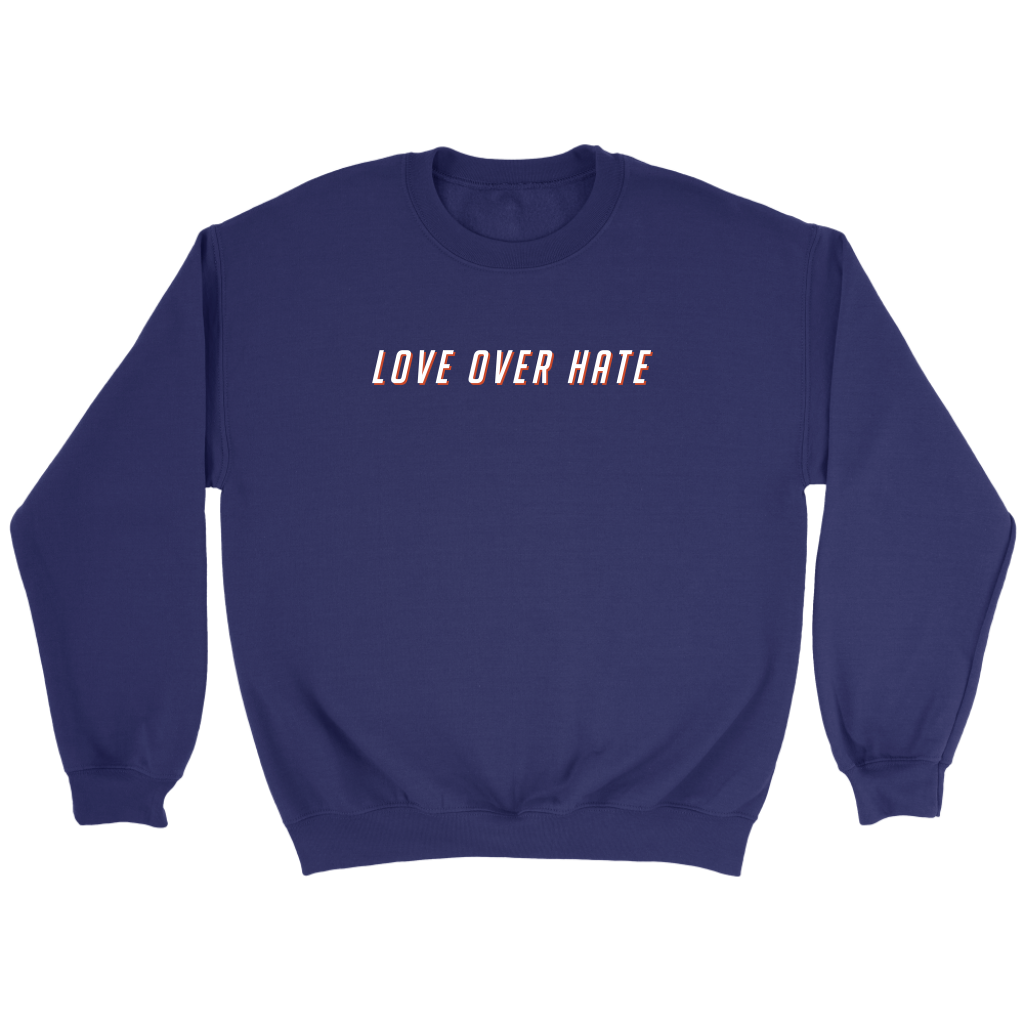 Love Over Hate Sweatshirt