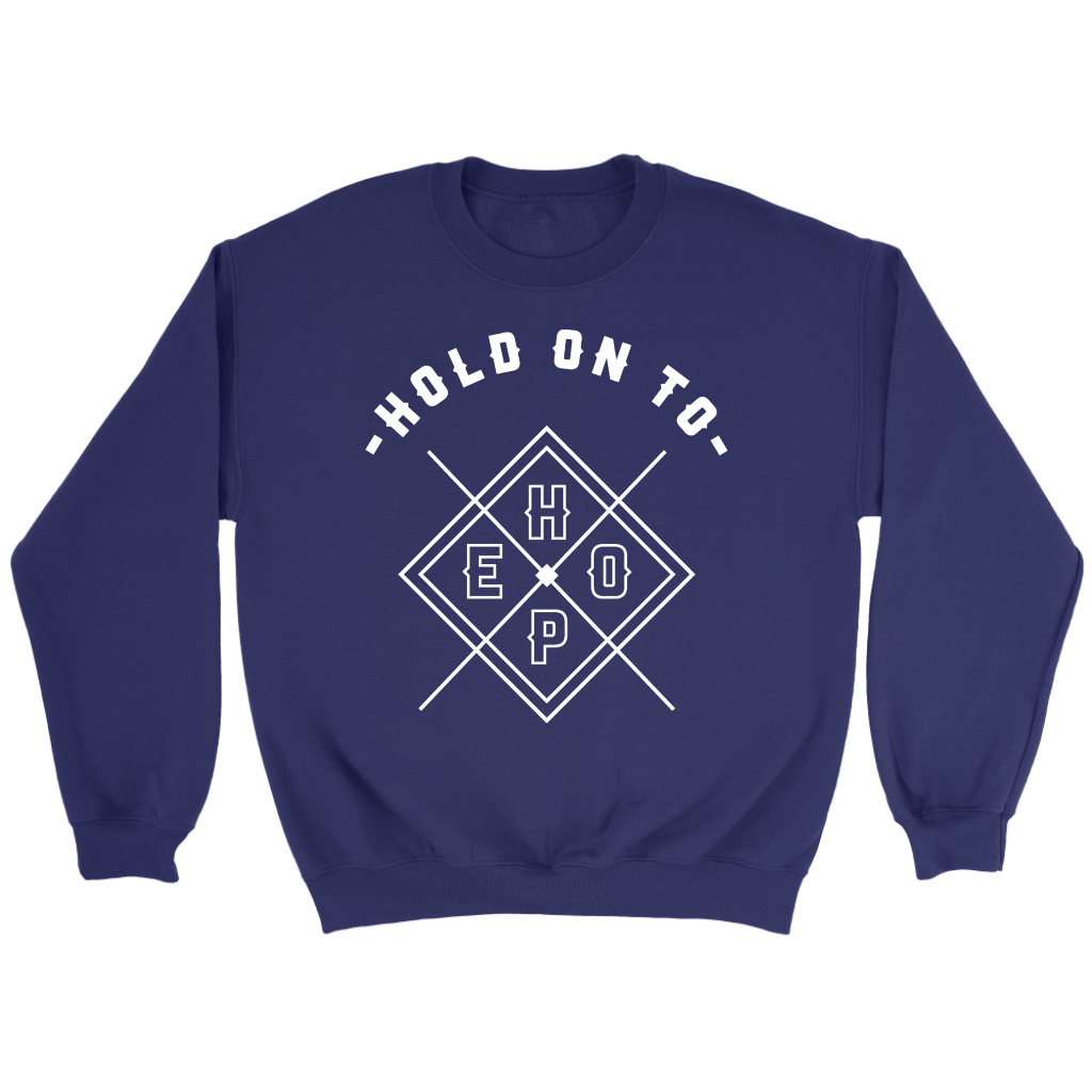 Hold On To Hope Sweatshirt