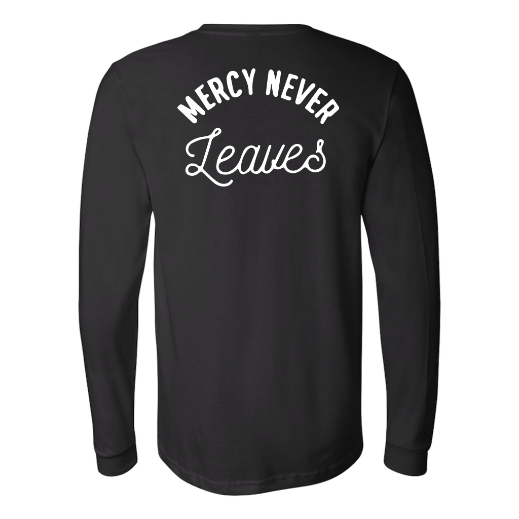 Mercy Never Leaves Long Sleeve
