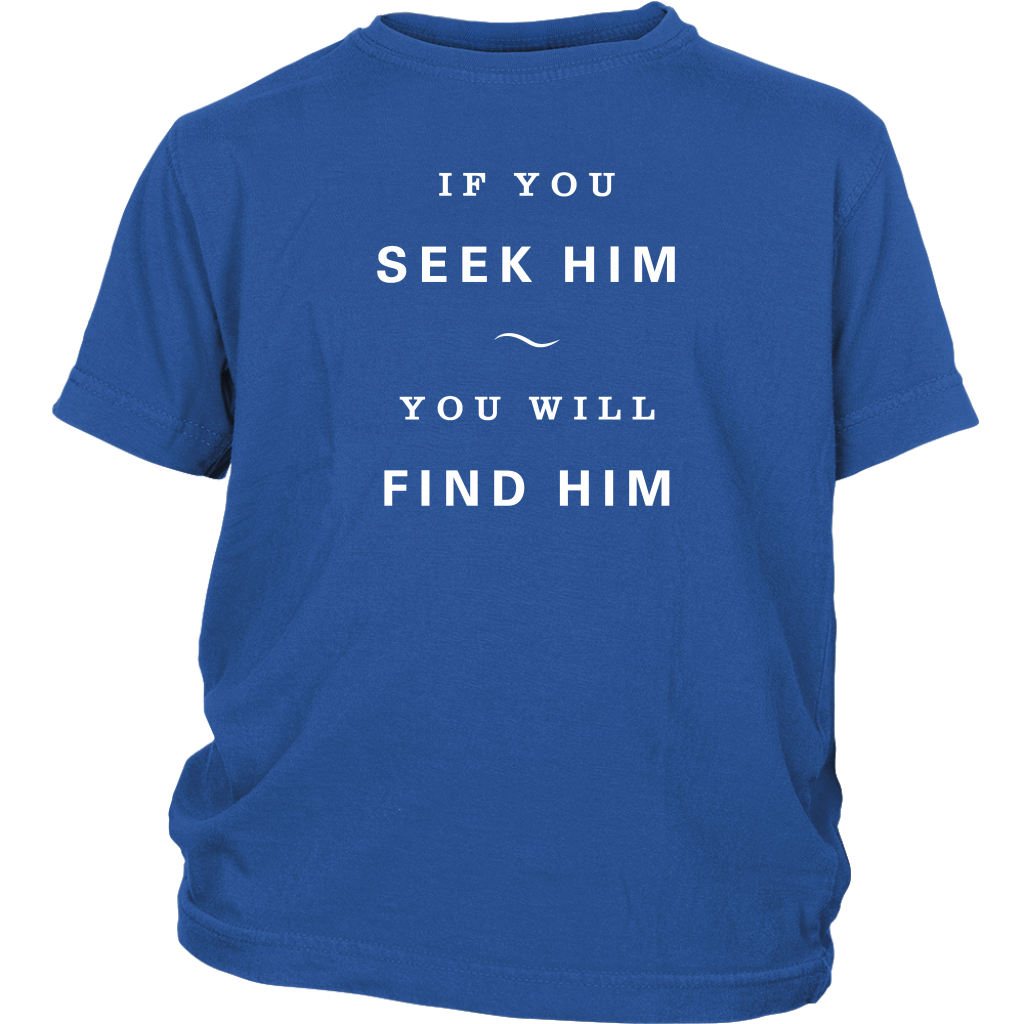 If You Seek Him Youth Tee