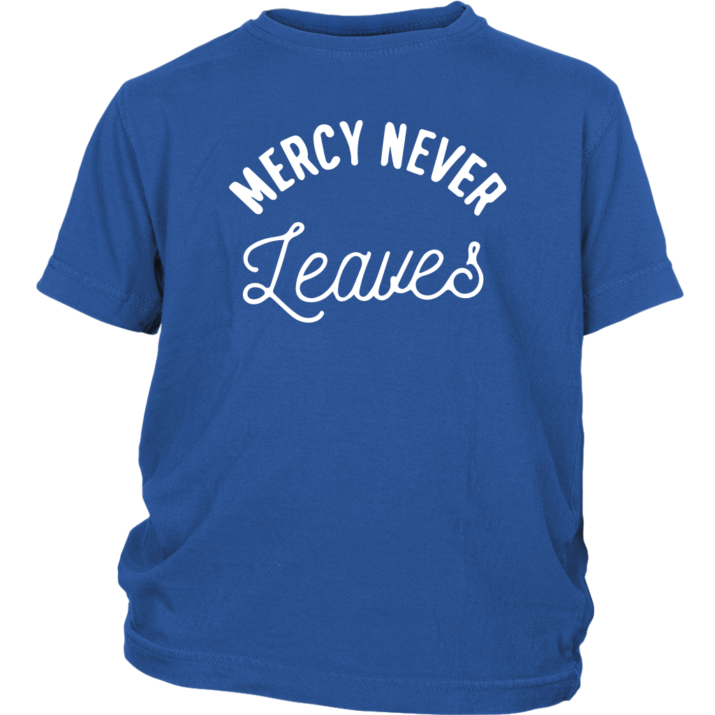 Mercy Never Leaves Youth Tee