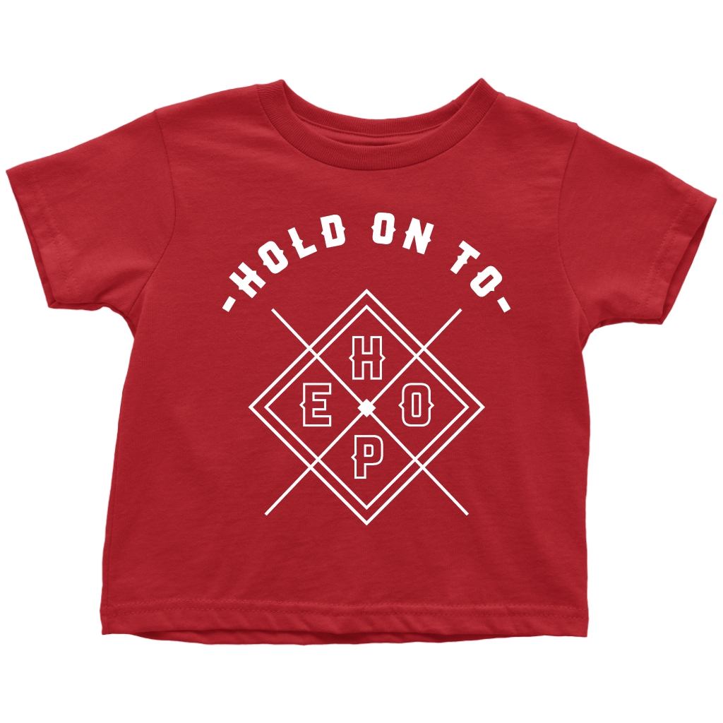 Hold On To Hope Toddler Tee