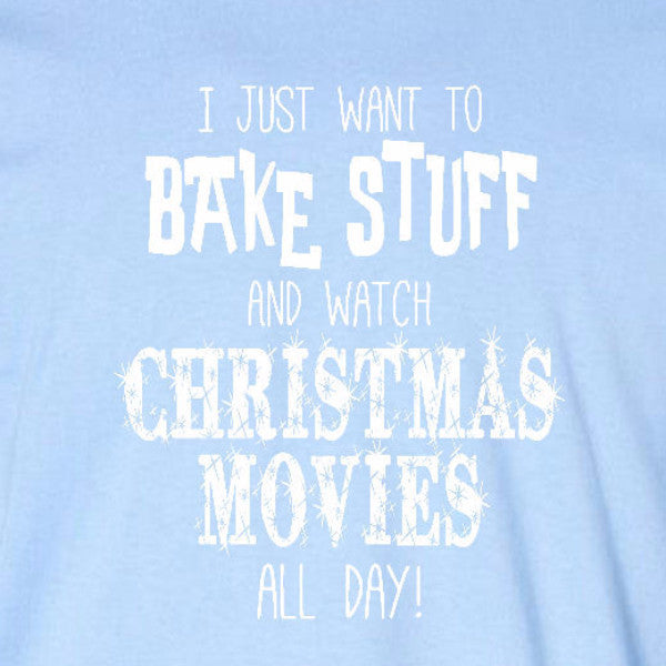 bake christmas movies ladies t-shirt light baby sky blue funny holiday text short sleeve tee