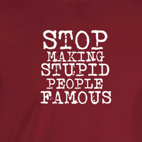stop making stuid paeople famous white print cardinal shirt - wicked moxie - meme reality tv politics
