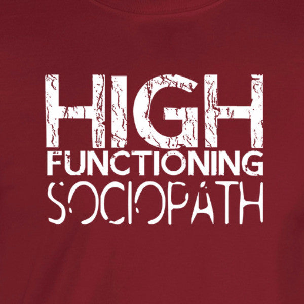 high functioning sociopath distressed lettering in white print on cardinal shirt