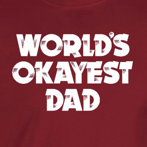 Worlds Okayest Dad T-Shirt