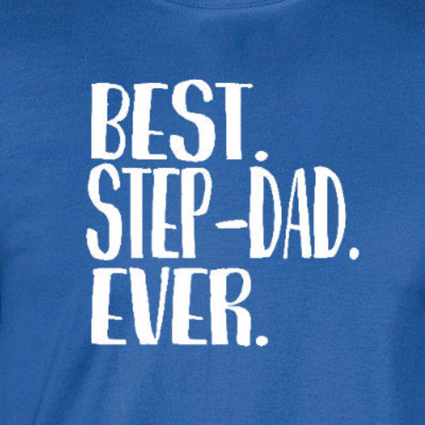 best step dad ever fathers day royal blue t-shirt