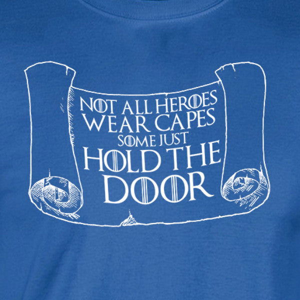 Hodor Not All Heroes Wear Capes written on scroll blue shirt white print game of thrones bran stark