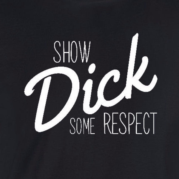 show dick some respect breakfast club funny black t-shirt
