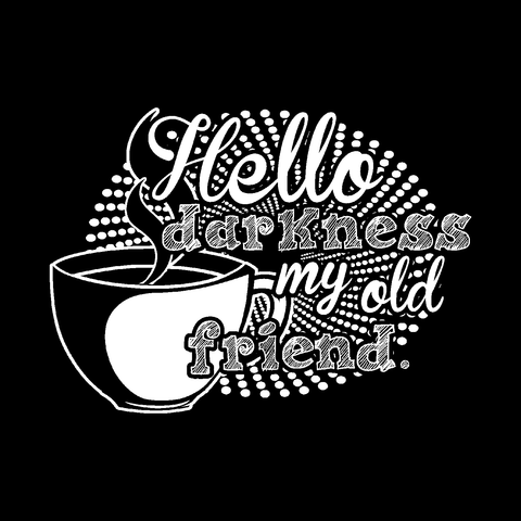 hello darkness coffee lovers shop funny latte black t-shirt