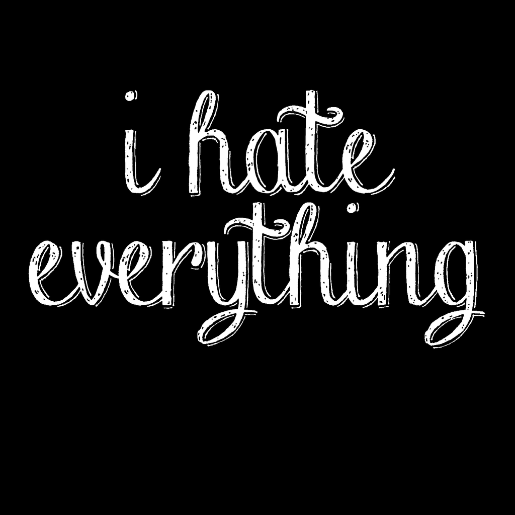 i hate everything introvert snarky black t-shirt