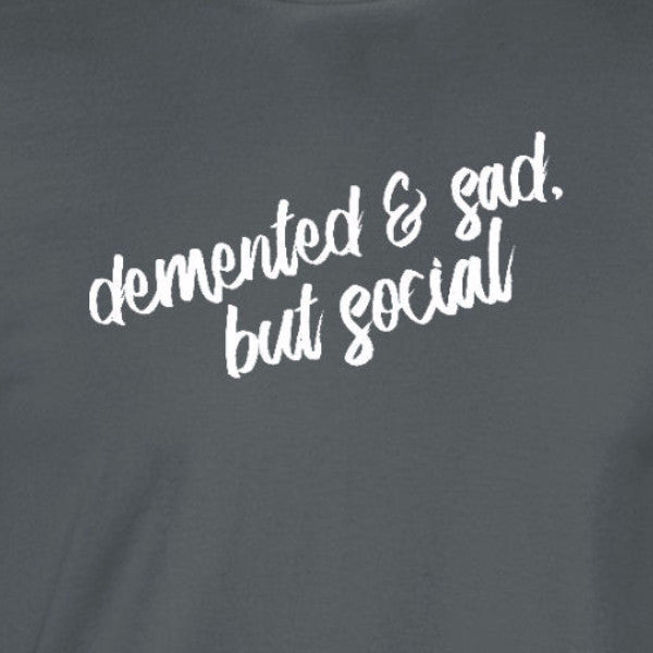 breakfast club demented and sad but social funny charcoal grey t-shirt