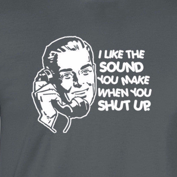 I like the sound you make when you shut up 30 rock funny retro charcoal grey t-shirt