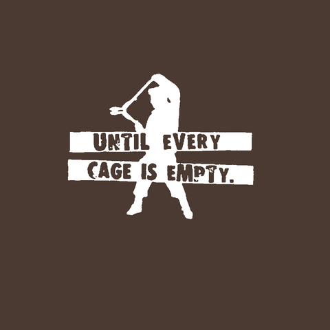 until every cage is empty man with wire cutters animal liberation activism rights chocolate brown t-shirt