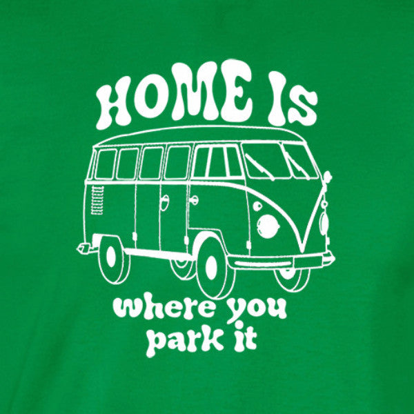 home is where you park it shirt vw bus green