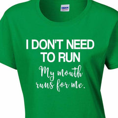 I Don't Need To Run Ladies T-shirt