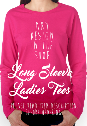 Ladies long sleeve 100% cotton no cuff t-shirt pink red cardinal coral gold irish green tropical blue navy purple sports grey black