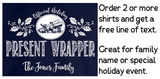 present wrapper tee official holiday christmas family personalized short sleeve t-shirt