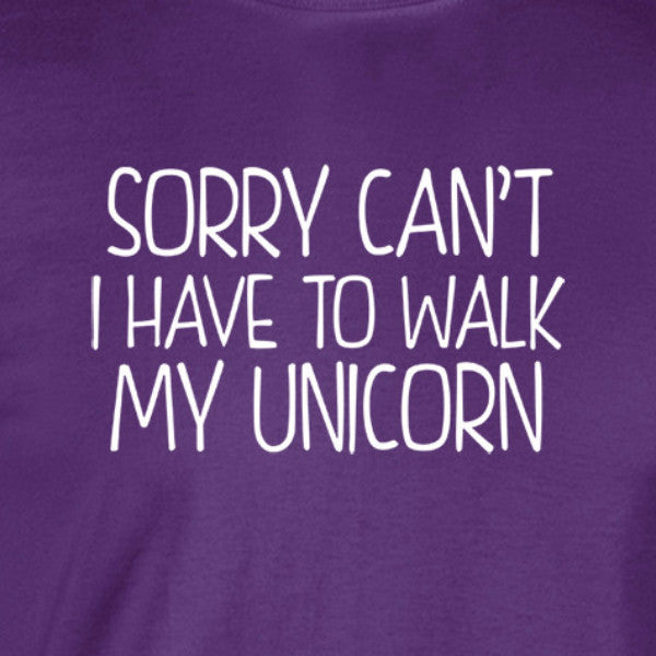 sorry can't i have to walk my unicorn white text purple shirt - wicked moxie - meme fantasy pegasus
