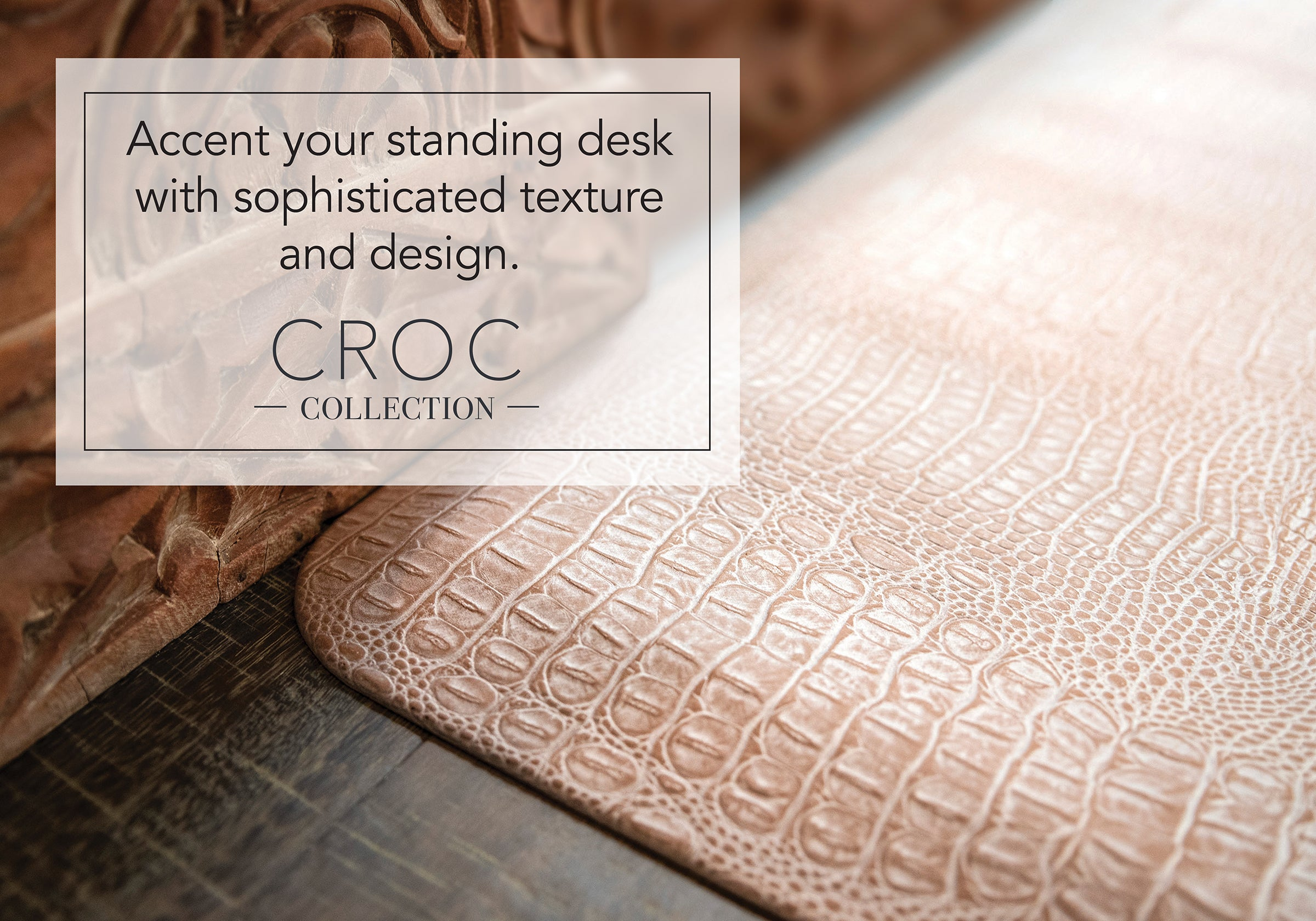 Croc Collection - Accent your standing desk with sophisticated texture and design.