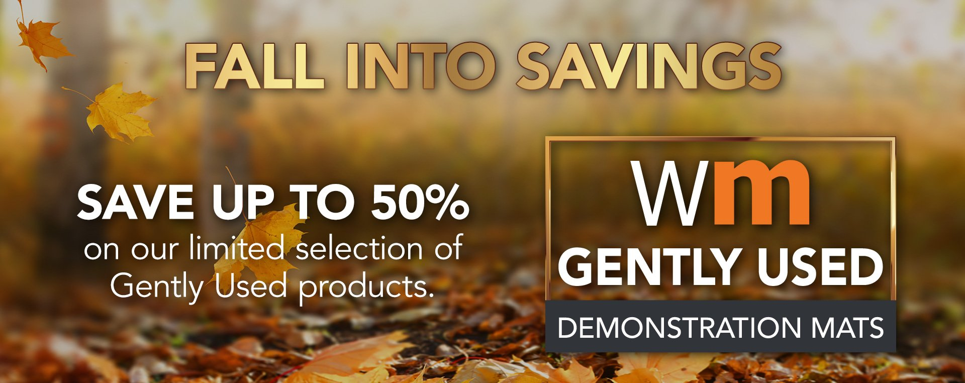 Save up to 50% on our limited selection of Gently Used products