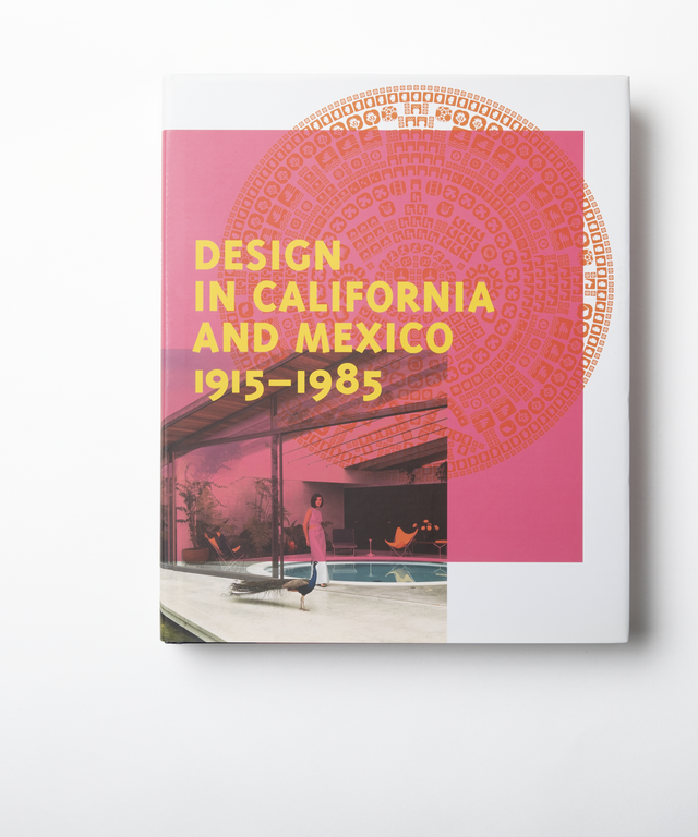 Found In Translation: Design In California and Mexico 1915-1985 - Mexican Design Book - By Autotype