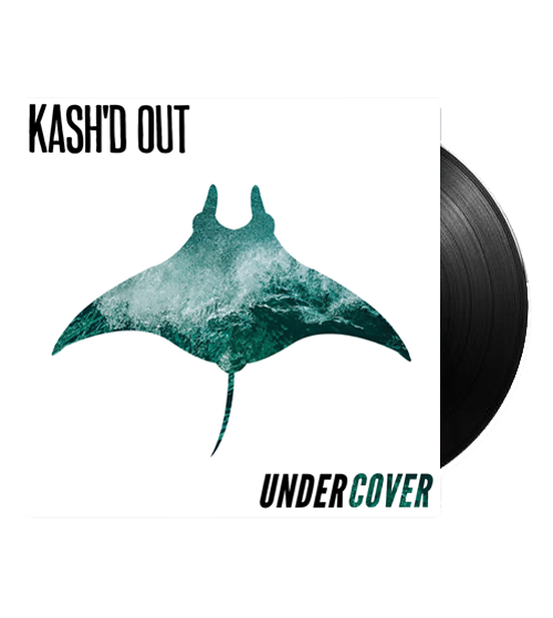 Kash'd Out - Undercover Vinyl+ Digital Album Pre-Order