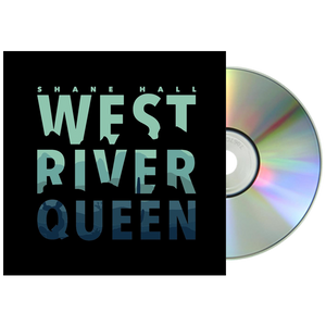 Shane Hall - West, River, Queen, CD