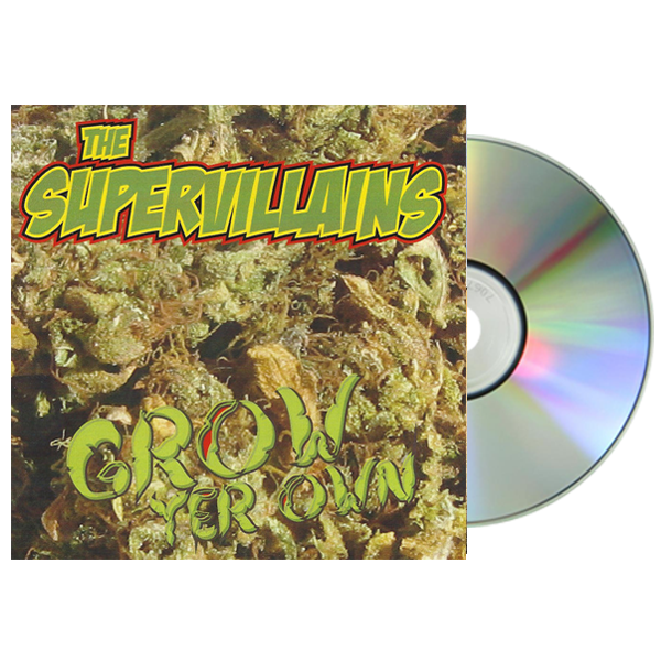 The Supervillians - Grow Yer Own CD