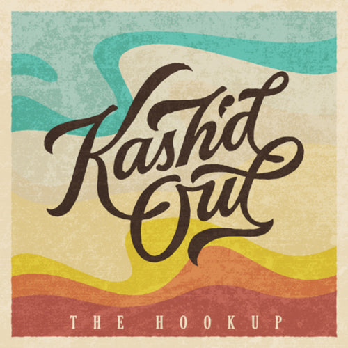 Kash'd Out - The Hookup Digital