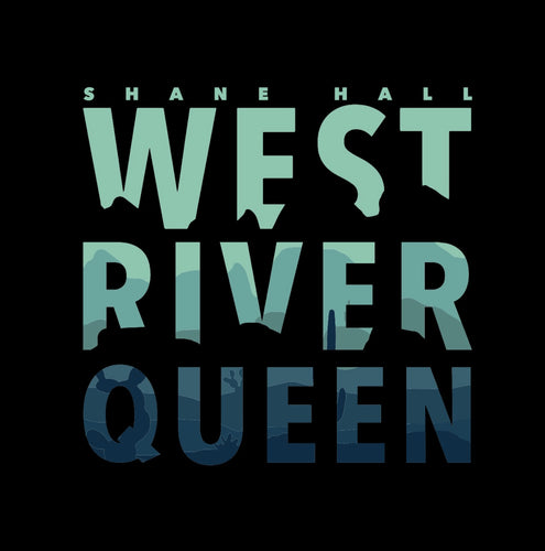 Shane Hall - West, River, Queen Digital