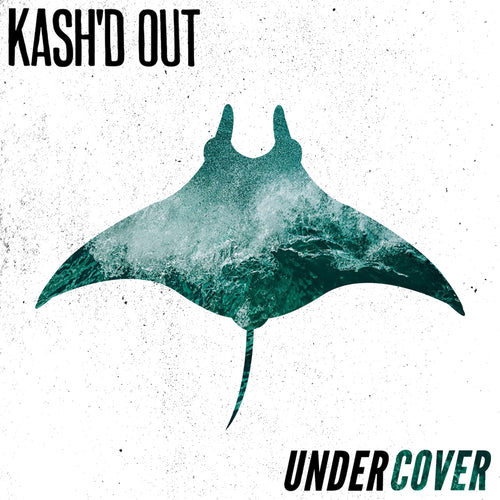 Kash'd Out - Undercover Digital