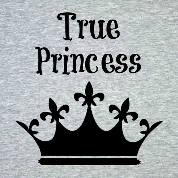 """True Princess"" Toddler T-shirt Gray w/Black Print"