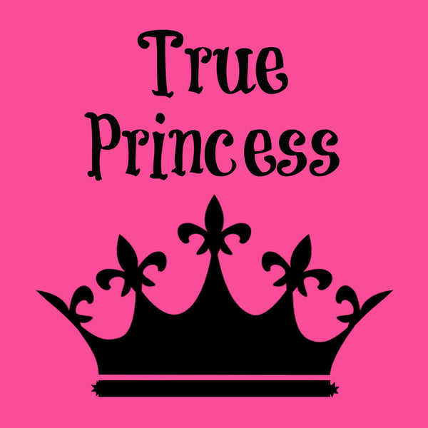 """True Princess"" Toddler T-shirt Pink w/Black Print"