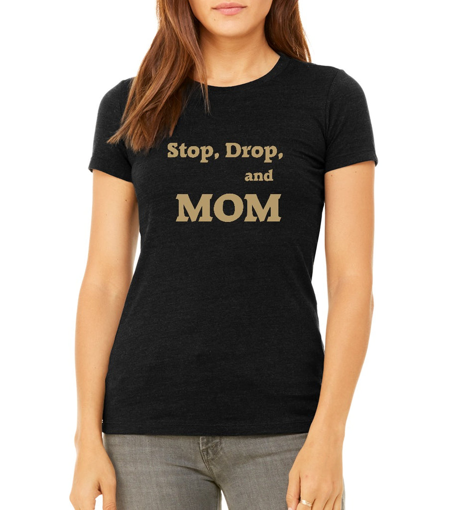 "Urban Mommy Women's ""Stop, Drop, and Mom"" T-shirt"