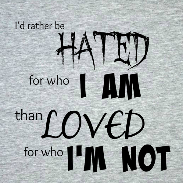 """Rather Be Hated"" Women's T-shirt Gray w/Black Print"