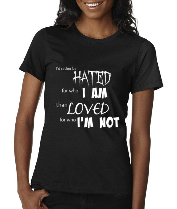 """Rather Be Hated"" Women's Scoop Neck T-shirt Black w/White Print"