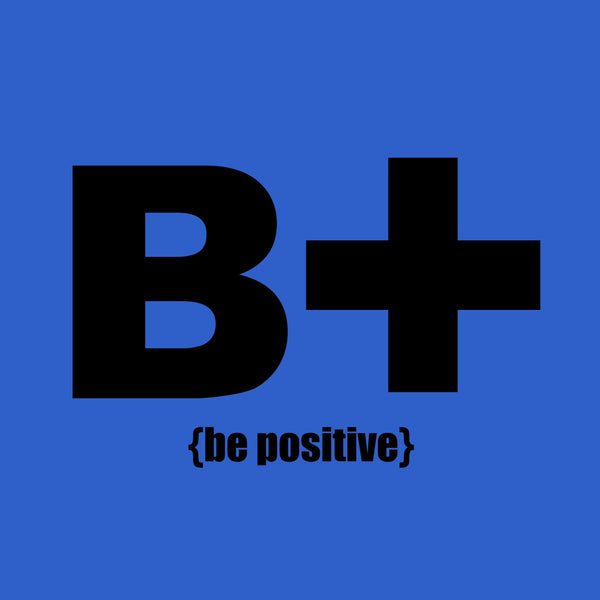 """Be Positive"" Infant Onesie Blue w/Black Print"