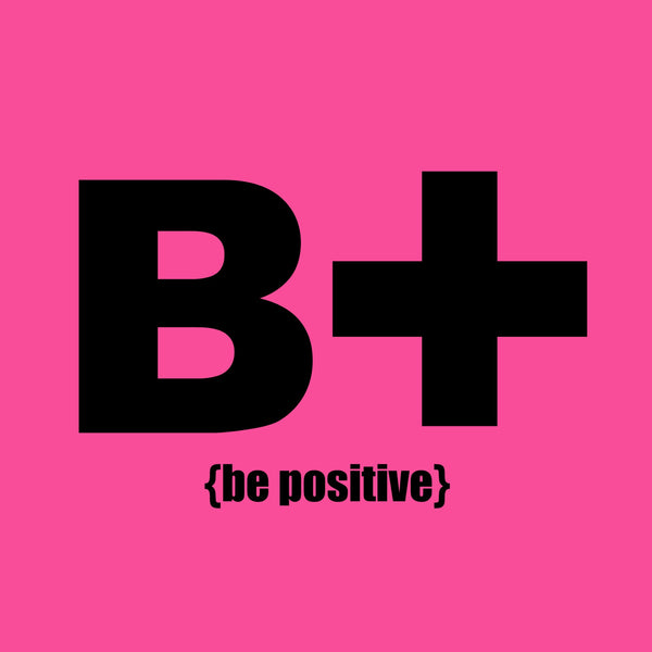 """Be Positive"" Infant Onesie Pink w/Black Print"