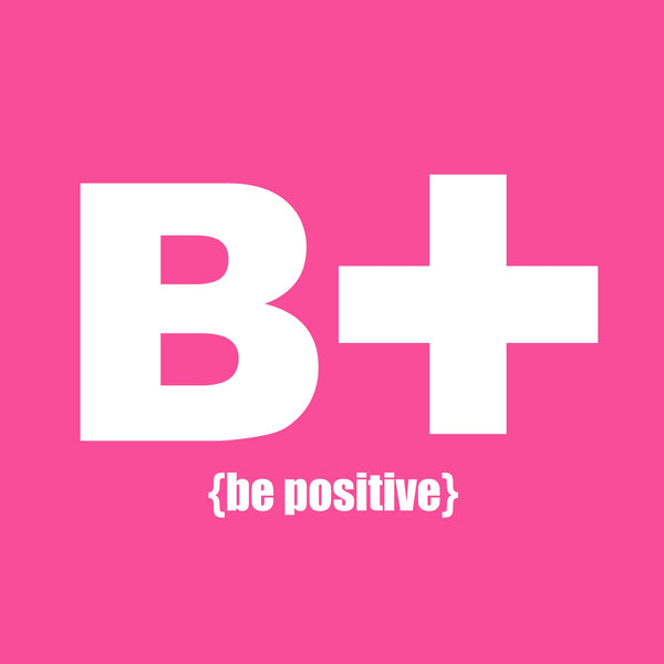 """Be Positive"" Infant Onesie Pink w/White Print"