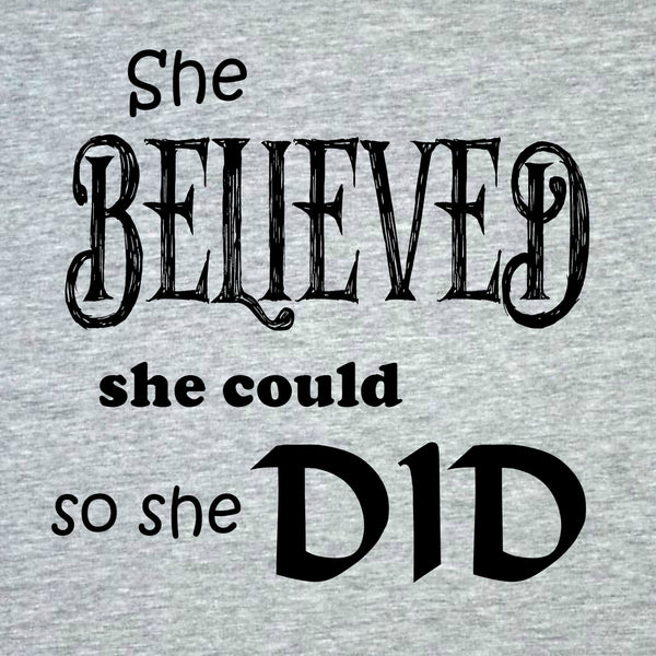 """She Believed"" Women's T-shirt Gray w/Black Print"