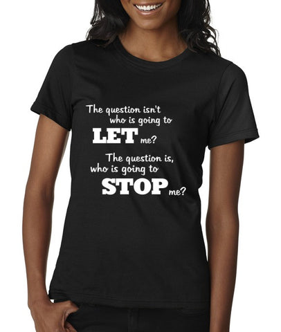 """Who Is Going To Stop Me?"" Women's Scoop Neck T-shirt Black w/White Print"