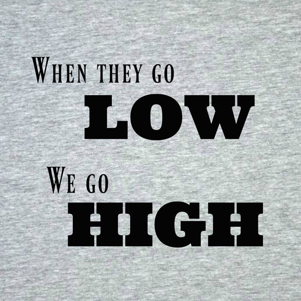 """We Go High"" Women's T-shirt Gray w/Black Print"